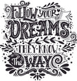 follow your dreams they know way inspirational vector image
