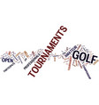 golf tournaments text background word cloud vector image vector image