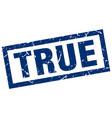 square grunge blue true stamp vector image vector image