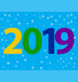 2019 happy new year design with text on vector image vector image