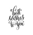 best wishes to you black and white modern brush vector image vector image