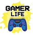 gamer life funny positive print joystick vector image vector image