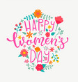 happy womens day card handdrawn lettering vector image