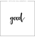 Good phrase in handmade vector image