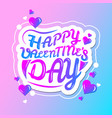 happy valentines day hand drawn lettering text vector image