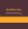 world music day flat vector image vector image