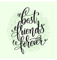 best friends forever handwritten lettering vector image
