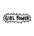 grl pwr short quote girl power cute hand drawing vector image vector image