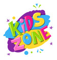 kids zone bright banner label with multicolor vector image vector image