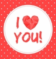 I love you valentines card with heart and dots vector image