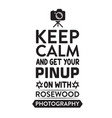 photography quote and saying keep calm and get vector image