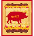 Pig Grunge poster - Grill Menu Card Design vector image