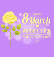 happy 8 march womens day vector image vector image