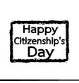 happy citizenship day national holiday of the vector image vector image