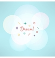 Dream inspirational background with geometrical vector image
