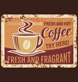 fresh steaming coffee cup rusty metal plate vector image vector image