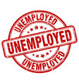 unemployed red grunge round vintage rubber stamp vector image