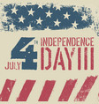 4th july independence day grunge american flag vector image vector image
