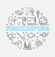 fishkeeping round made vector image vector image