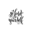 go find yourself - hand written lettering vector image vector image