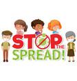 stop spread corona virus sign vector image vector image