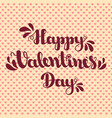 lettering happy valentines day on pink background vector image vector image