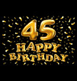 45 years card banner beautiful greeting scratched vector image