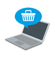 laptop with speech bubble and basket shopping vector image vector image