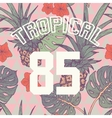 Tropical print with slogan and number in vector image