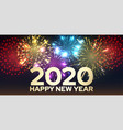 happy new year 2020 background with bright vector image