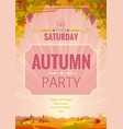 autumn party poster fall harvest festival vector image vector image