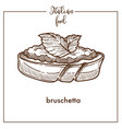 bruschetta snack sketch icon for italian vector image vector image