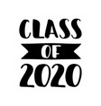 class 2020 hand drawn brush lettering vector image vector image