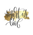 smart is cool - hand lettering inscription text vector image