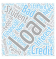 Student Loans and Bad Credit text background vector image vector image