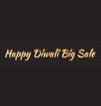 happy diwali big sale text banner vector image