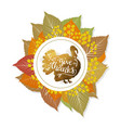 autumn ring with foliage and turkey on the white vector image