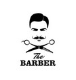 the barber handsome man with mustache scissors vector image vector image