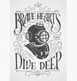 brave hearts dive deep vector image