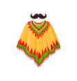 poncho and moustache symbols of mexico vector image