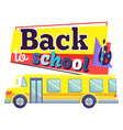 back to school bus for kids pupil transportation vector image vector image