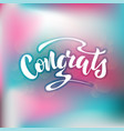 hand lettering - congrats vector image vector image