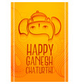happy ganesh chaturthi festival greeting design vector image vector image
