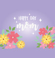 happy mothers day greeting card mom flowers vector image vector image