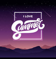 i love summer typography with night sky and vector image