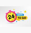 twenty four days left icon 24 days to go vector image vector image