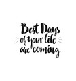 best days my life vector image