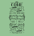 biblical hand lettering come to me vector image vector image