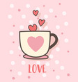 happy valentines day with coffee cup love vector image vector image