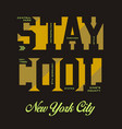 stay cool vector image vector image